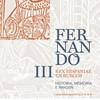Fernando III Rex HIspaniae en Burgos. Historia, memoria e imagen en Auditorio Fórum Evolución Burgos, Burgos